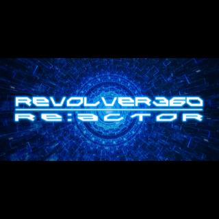 REVOLVER 360 RE:ACTOR