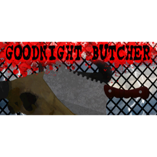 Goodnight Butcher