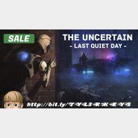 The Uncertain: Last Quiet Day Steam Key 🔑 / Worth $14.99 / 𝑳𝑶𝑾𝑬𝑺𝑻 𝑷𝑹𝑰𝑪𝑬 / TYL3RKeys✔️