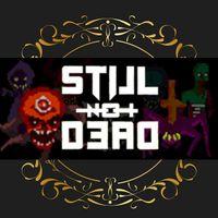 Still Not Dead steam cd key