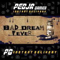 🎮 Bad Dream: Fever