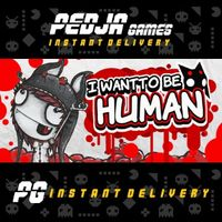🎮 I Want To Be Human