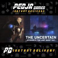 🎮 The Uncertain: Episode 1 - The Last Quiet Day