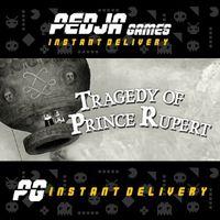 🎮 Tragedy of Prince Rupert