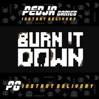 🎮 Burn It Down