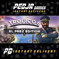🎮 Tropico 6 - El Prez Edition (EU + Oceania)