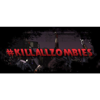 #KILLALLZOMBIES  Instant STEAM Key Delivery