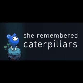 She Remembered Caterpillars Steam Key