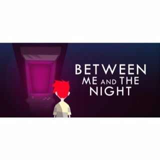Between Me and The Night [steam key]