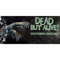 Dead But Alive! Southern England [steam key]
