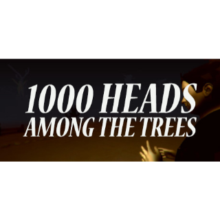1,000 Heads Among the Trees [steam key]