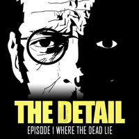 The Detail - Episode 1: Where the Dead Lie *Steam Instant Key*