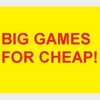BIG GAMES FOR CHEAP !!!!!!!!!!!!!!!!!!!!!!!!!!!!!!!!!!!!!!!!!!!!!!!!!!!!!!!!!!!!!