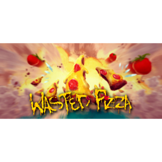 [INSTANT] Wasted Pizza