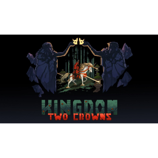 Kingdom Two Crowns ⭐ɪɴsᴛᴀɴᴛ!⭐