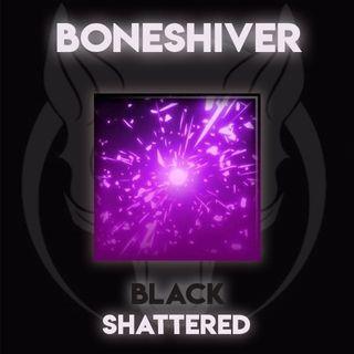 Shattered   Black