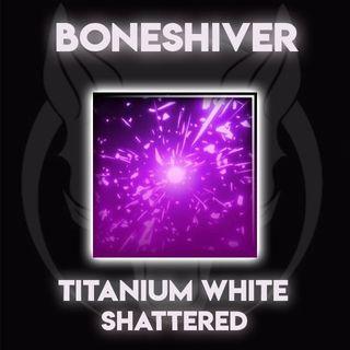 Shattered   Titanium White