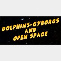 Dolphins-cyborgs and open space |Steam Key Instant|
