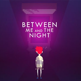 Between Me and The Night Steam Key Instant