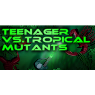 Teenager vs.Tropical Mutants |Steam Key Instant|